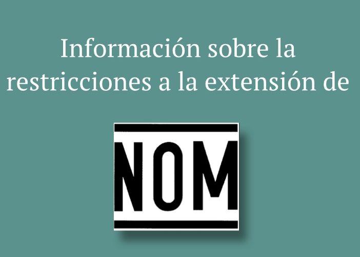 Restricciones a la extensión de NOM's de información comercial